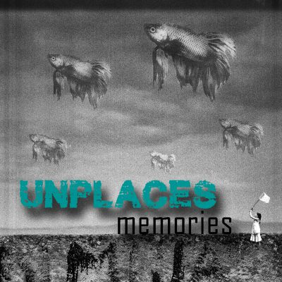 Unplaces (ex NRT) - Memories